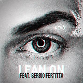 Lean On (feat. Sergio Fertitta)
