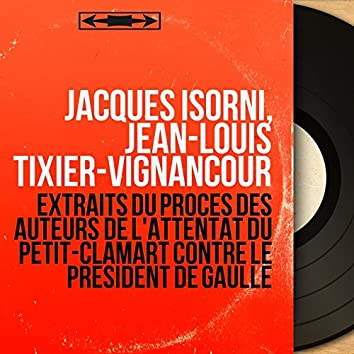 Extraits du procès des auteurs de l'attentat du Petit-Clamart contre le Président De Gaulle (Mono Version)