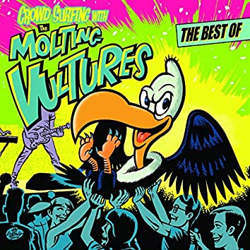 Crowd Surfing With the Molting Vultures: The Best of...