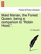 """Maid Marian, the Forest Queen, being a companion to """"Robin Hood.""""."""