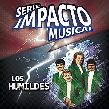 Los Humildes (Serie Impacto Musical)