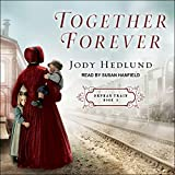 Together Forever: Orphan Train series, Book 2 - Jody Hedlund