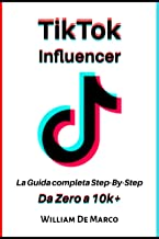 Permalink to TikTok Influencer: La Guida completa Step-By-Step Da Zero a 10k+ PDF