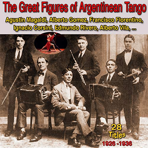 The Great Figures Of Argentinean Tango, 1926 - 1936, 28 Titles