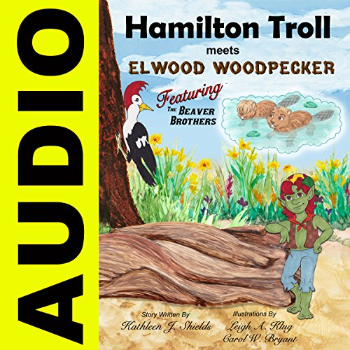 Hamilton Troll Meets Elwood Woodpecker audiobook cover art