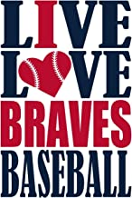 Live Love Braves Baseball Journal: A lined notebook for the Atlanta Braves fan, 6x9 inches, 200 pages. Live Love Baseball in blue and I Heart Braves in red. (Sports Fan Journals)