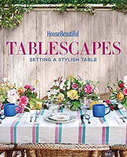 House Beautiful Tablescapes: Setting a Stylish Table