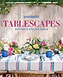 House Beautiful Tablescapes: Fresh Ideas for Setting a Stylish Table
