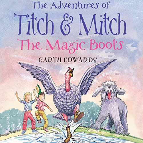 The Adventures of Titch and Mitch: The Magic Boots cover art