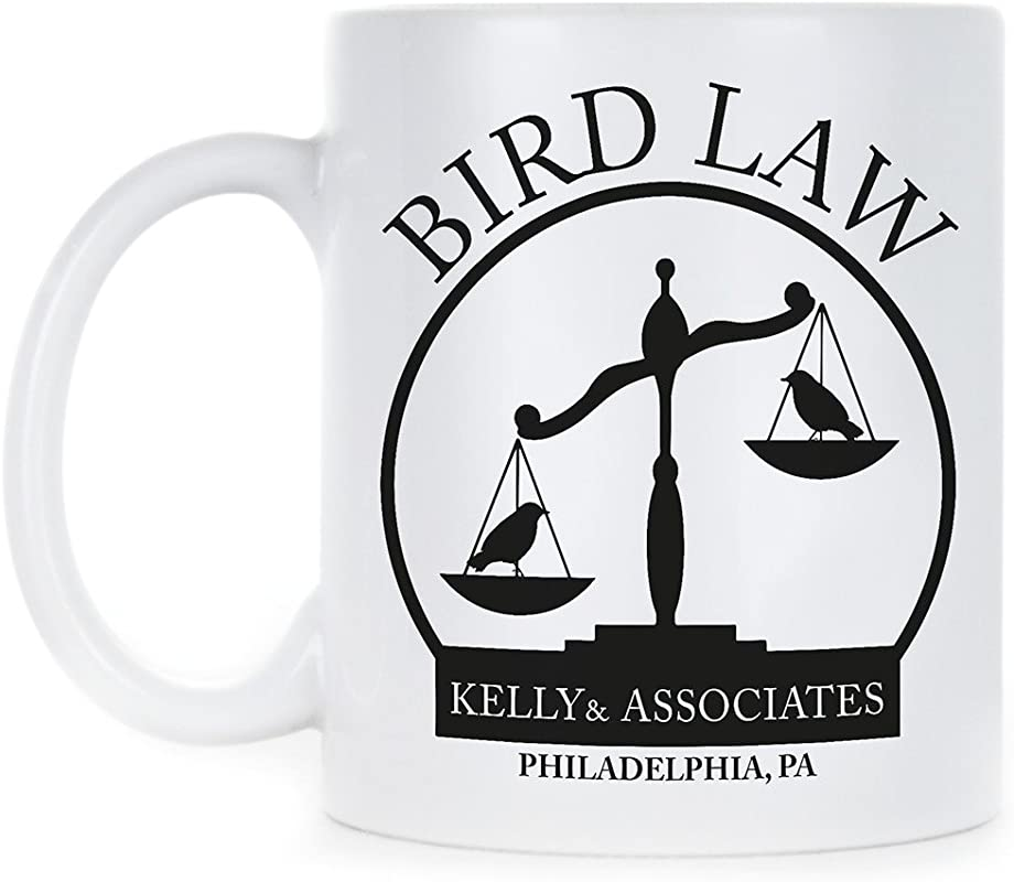 Kelly And Associates Gift Mug Bird Law Coffee Mugs Charlie Kelly Bird Law Cups Sunny In Philadelphia Cup