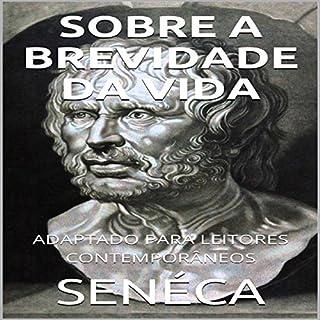 Séneca - Sobre A Brevidade da Vida [Seneca - On the Brevity of Life] cover art