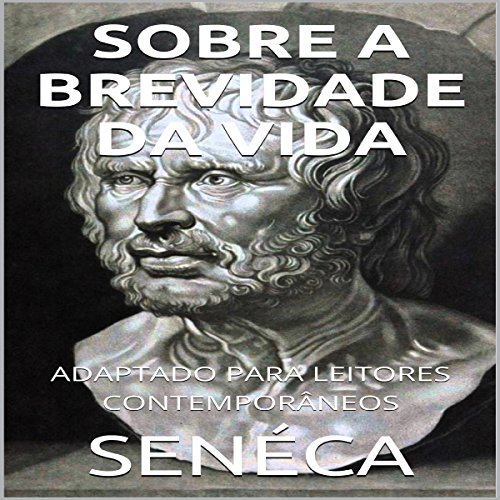 Séneca - Sobre A Brevidade da Vida [Seneca - On the Brevity of Life] audiobook cover art