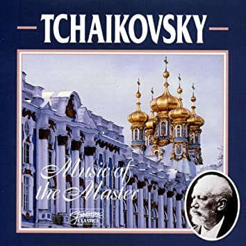 Tchaikovsky: Music Of The Master (Vol 2)