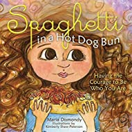 [(Spaghetti in a Hot Dog Bun : Having the Courage to Be Who You Are)] [By (author) Maria Dismondy ] published on (June, 2012)