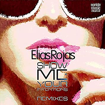 Show Me Your Intentions (The Remixes)