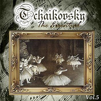 Tchaikovsky - The Essential, Vol. 5