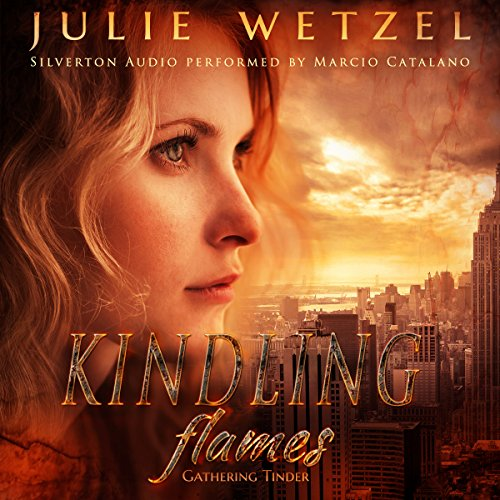 Kindling Flames: Gathering Tinder                   By:                                                                                                                                 Julie Wetzel                               Narrated by:                                                                                                                                 Marcio Catalano                      Length: 5 hrs and 12 mins     5 ratings     Overall 5.0