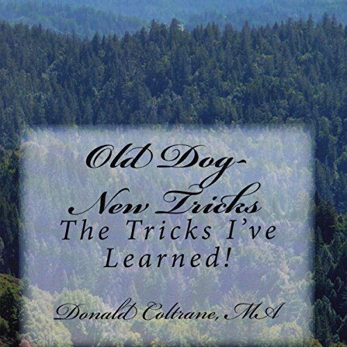 Old Dog - New Tricks: The Tricks I've Learned! cover art
