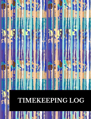 Timekeeping Log: Large 8.5 Inches By 11 Inches Log Book To Track Time Activity  Project or  Task or Job ID