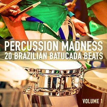 Percussion Madness, Vol. 1 (20 Brazilian Percussion and Batucada Beats)