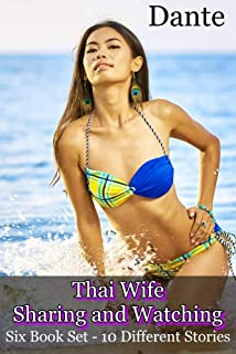 Thai Wife Sharing and Watching: Six Book Set - 10 Different Stories