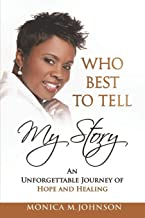 Who Best to Tell My Story: An Unforgettable Journey of Hope and Healing