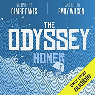The Odyssey                   By:                                                                                                                                 Homer,                                                                                        Emily Wilson - translator                               Narrated by:                                                                                                                                 Claire Danes                      Length: 13 hrs and 32 mins     698 ratings     Overall 4.6