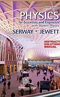 Serway & Jewett - Physics for Scientists and Engineers with Modern Physics 9ed [solutions]
