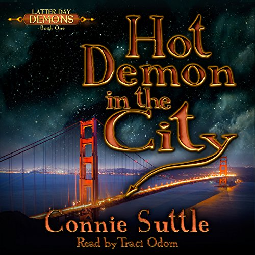 Hot Demon in the City: Latter Day Demons, Book 1