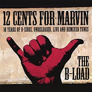 B-Load by 12 Cents for Marvin (2007-05-04)