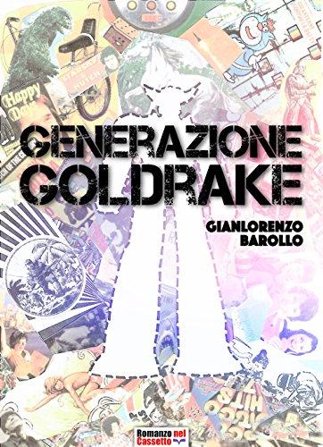 Generazione Goldrake (Romanzo nel cassetto Vol. 6) (Italian Edition)