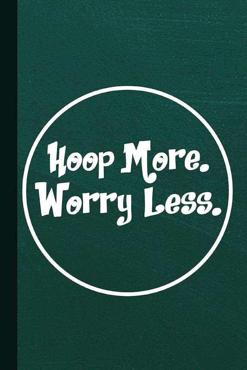 実現可能性引数許可するHoop More Worry Less: Hula Hoop Workout Journal With Lined Pages For Journaling, Studying, Writing, Daily Logging and Exercise Study Workbook