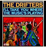 Songtexte von The Drifters - I'll Take You Where the Music's Playing
