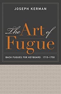 The Art of Fugue: Bach Fugues for Keyboard, 1715–1750