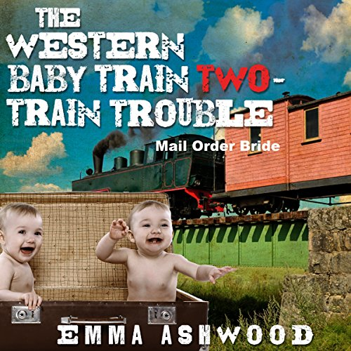 Mail Order Bride: The Western Baby Train 2 audiobook cover art
