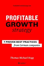 Profitable Growth Strategy: 7 proven best practices from German companies