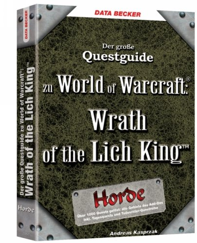 World of Warcraft - Questguide: Wrath of the Lich King (Horde)