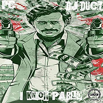 I Know Pablo (feat. PC)