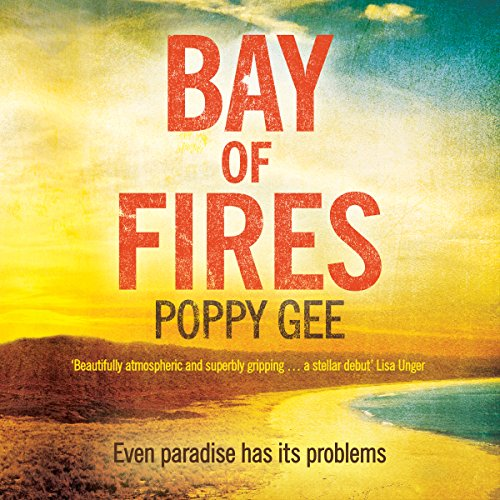 Bay of Fires                   By:                                                                                                                                 Poppy Gee                               Narrated by:                                                                                                                                 Eve Webster                      Length: 9 hrs and 38 mins     Not rated yet     Overall 0.0