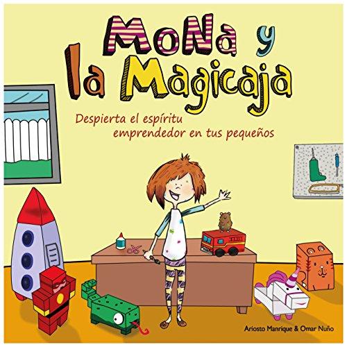 Mona y la Magicaja: Despierta el espíritu emprendedor en tus pequeños.