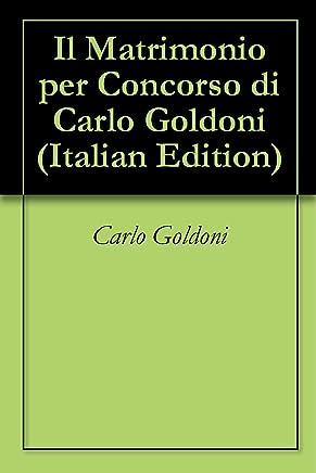 Il Matrimonio per Concorso di Carlo Goldoni