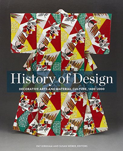 Compare Textbook Prices for History of Design: Decorative Arts and Material Culture, 1400–2000 Illustrated Edition ISBN 9780300196146 by Bard Graduate Center,Kirkham, Pat,Weber, Susan
