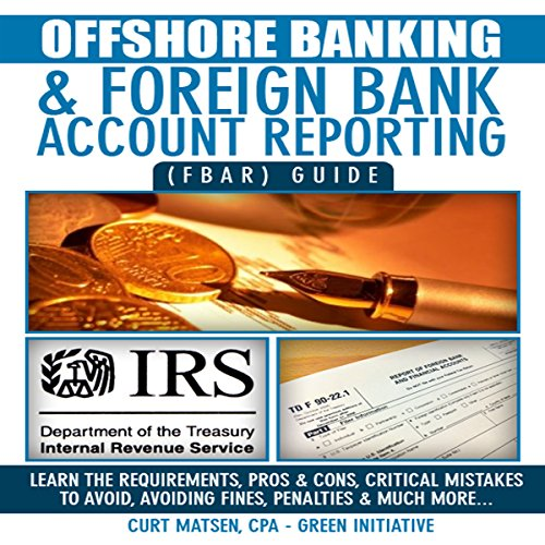 Offshore Banking & Foreign Bank Account Reporting (FBAR) Guide audiobook cover art