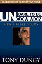 Dare to Be Uncommon: Men's Bible Study