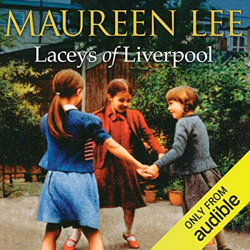 Laceys of Liverpool                   By:                                                                                                                                 Maureen Lee                               Narrated by:                                                                                                                                 Clare Higgins                      Length: 14 hrs and 3 mins     10 ratings     Overall 4.3