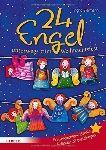 24 Engel unterwegs zum Weihnachtsfest: Ein Geschichten-Adventskalender mit Bastelbogen