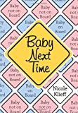 Image: Baby Next Time, by Nicole Klieff. Publisher: AuthorHouse UK DS (August 19, 2008)