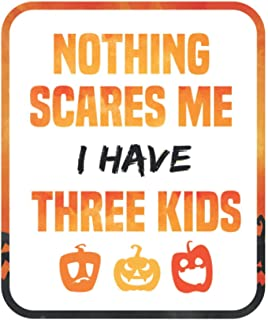 Funny Nothing Scares Me I Have Three Kids Notebook Gift: Lined Notebook / Journal Gift, 110 pages, 6'x9', Soft Cover, Matt...