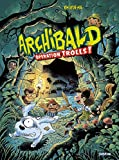 Archibald tome 3 - Opération Trolls !