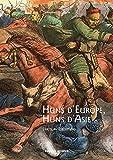 Huns d'Europe, Huns d'Asie - Histoire et cultures des peuples hunniques (IVe-VIe siècle)